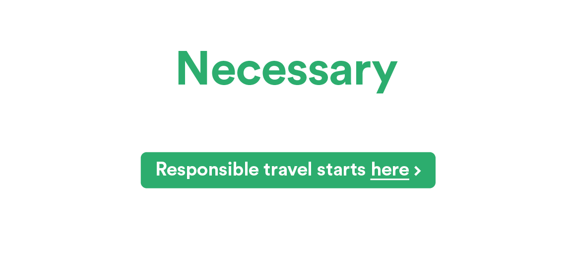 Necessary journeys only