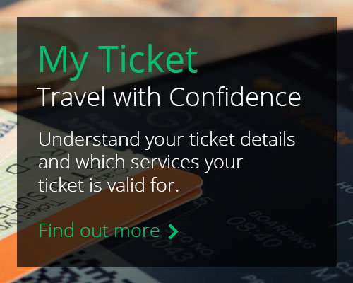 My ticket - travel with confidence. Understand your ticket details and which services your ticket is valid for. Find out more at nationalrail.co.uk