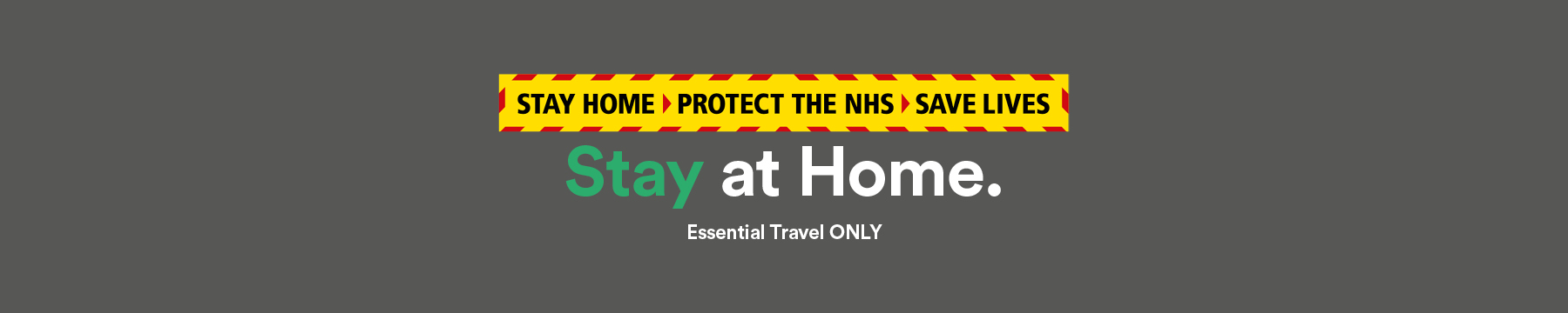 Stay at Home. Essential Travel ONLY